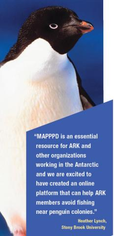 """MAPPPD is an essential resource for ARK and other organizations working in the Antarctic and we are excited to have created an online platform that can help ARK members avoid fishing near penguin colonies."" Heather Lynch, Stony Brook University"